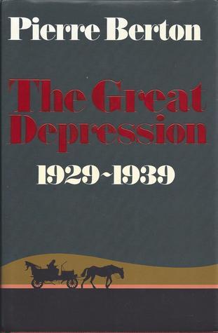 Great Depression 1929-1939 by Pierre Berton