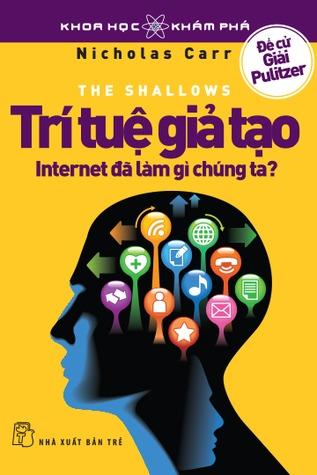 Trí Tuệ Giả Tạo - Internet đã làm gì chúng ta? by Nicholas Carr