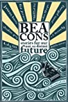 Beacons: Stories for our Not So Distant Future