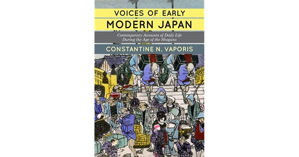voices of early modern japan contemporary accounts of daily life during the age of the shoguns vaporis constantine