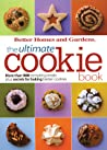 BH Ultimate Cookie Book: More than 500 Tempting Treats Plus Secrets for Baking Better Cookies