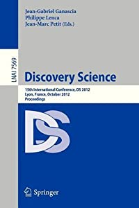 Discovery Science: 15th International Conference, DS 2012, Lyon, France, October 29-31, 2012, Proceedings