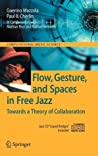Flow, Gesture, and Spaces in Free Jazz: Towards a Theory of Collaboration [With CD (Audio)]
