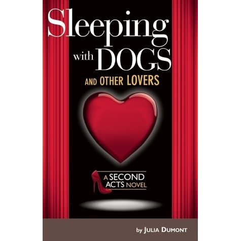 Sleeping With Dogs and Other Lovers: A Second Acts Novel