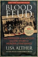 Blood Feud: The Hatfields & the McCoys: The Epic Story of Murder and Vengeance