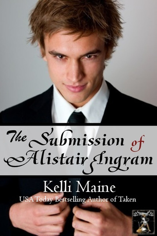 The Submission of Alistair Ingram by Kelli Maine
