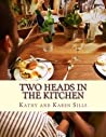 Two Heads In The Kitchen cookbook