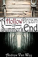A Hollow Dream of Summer's End