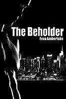 The Beholder (The Beholder, #1)