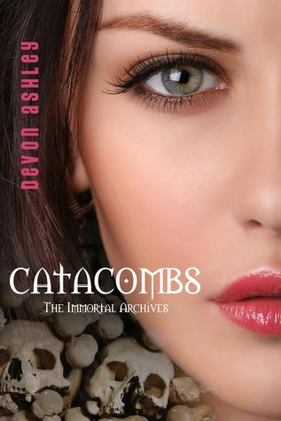 Catacombs (The Immortal Archives, #3)