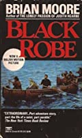an analysis of brian moores novel black robe Brian moore black robe (1985) reviewed: 1997-08-30 this slim novel is the story of a french jesuit priest, father laforgue, who starts out from the tiny 17th century colony of new france, surrounded by native american tribes in what is now canada, on a mission to save the souls of the savages as the french call the indians.