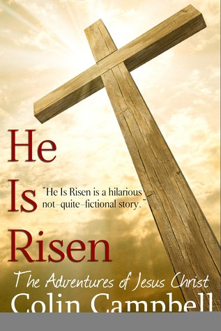 He Is Risen by Colin Campbell