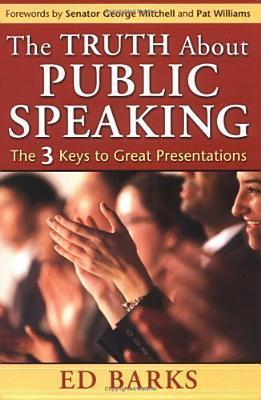 The Truth about Public Speaking: The Three Keys to Great Presentations