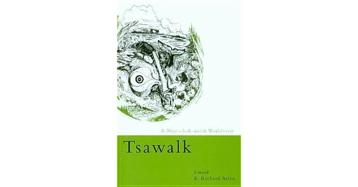 A Nuu-chah-nulth Worldview Tsawalk