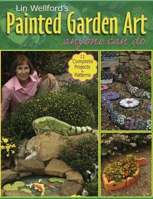 Lin Wellford's Painted Garden Art Anyone Can Do by Lin Wellford