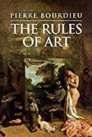 The Rules of Art: Genesis and Structure of the Literary Field