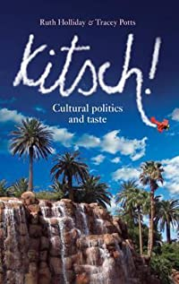 Kitsch!: Cultural Politics and Taste