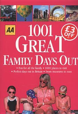 AA 1001 Great Family Days Out