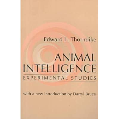 Animal Intelligence Experimental Studies By Edward Lee Thorndike