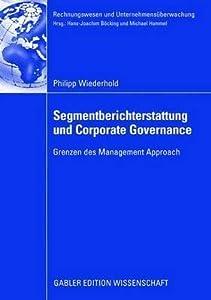 Segmentberichterstattung Und Corporate Governance: Grenzen Des Management Approach