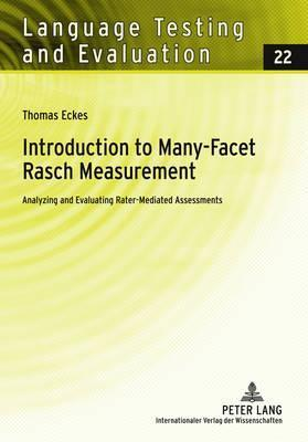 Introduction to Many-Facet Rasch Measurement Analyzing and Evaluating Rater-Mediated Assessments