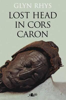 Lost Head in Cors Caron Glyn Rhys