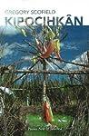 kipocihkân: Poems New and Selected