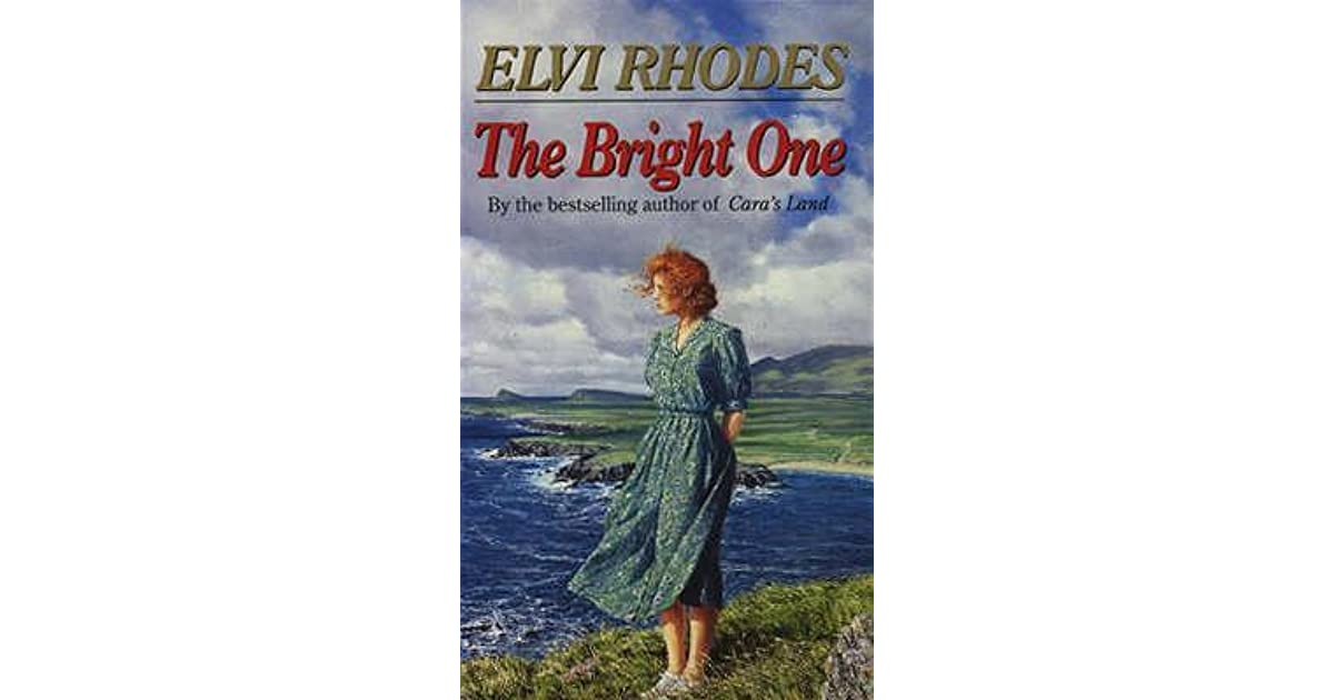 The Bright One By Elvi Rhodes