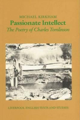 Passionate-Intellect-The-Poetry-of-Charles-Tomlinson-