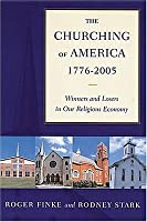 The Churching of America, 1776-2005: Winners and Losers in Our Religious Economy