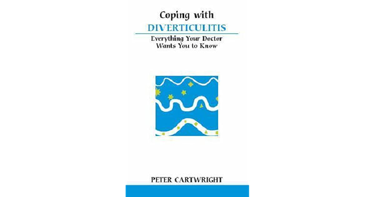 coping with diverticulitis the what the Tips for coping with ibs symptoms share on: if you've recently been diagnosed with irritable bowel syndrome (ibs), then you're probably coping with chronic abdominal discomfort or pain, bloating and changes in bowel habits depending on what type of ibs you have, you may experience constipation, diarrhea or both these symptoms can.