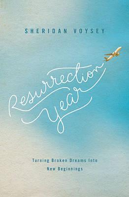 Resurrection Year: Turning Broken Dreams Into New Beginnings