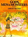 Gods, Men & Monsters from the Greek Myths
