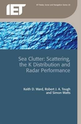Sea Clutter: Scattering, the K Distribution and Radar Performance