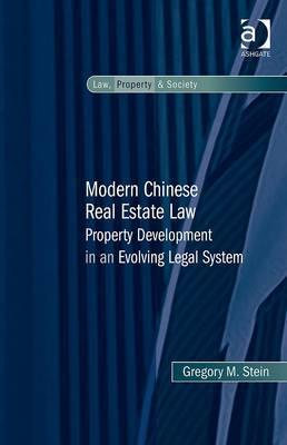 Modern Chinese Real Estate Law- Property Development in an Evolving Legal System