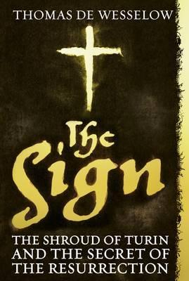 The Sign: The Shroud of Turin and the Secret of the