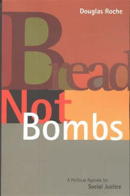 Bread Not Bombs: A Political Agenda for Social Justice