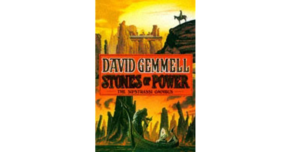 Stones Of Power A Sipstrassi Omnibus By David Gemmell