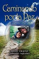 Caminando Por La Paz, Un Camino Interior