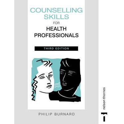 Counselling Skills for Health Professionals by Philip Burnard