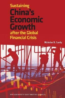 Sustaining China's Economic Growth: After the Global Financial Crisis