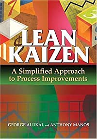 Lean Kaizen: A Simplified Approach to Process Improvements