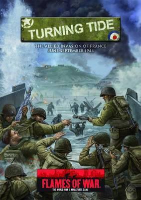 Flames of War: Turning Tide: The Allied Invasion of France: June-September 1944