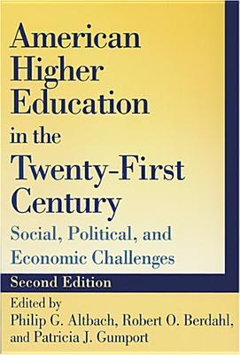 American Higher Education In The Twenty First Century: Social, Political, And Economic Challenges