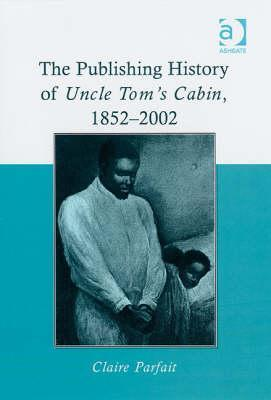 The-Publishing-History-of-Uncle-Tom-s-Cabin-18522002