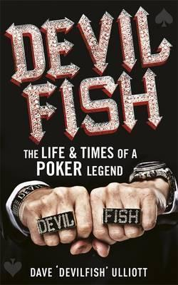 Devilfish  The Life and Times of a Poker Legend