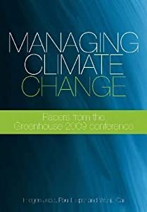 Managing Climate Change [op]: Papers from the Greenhouse 2009 Conference