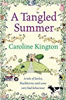 A Tangled Summer: A Tale of Barley, Blackberries and some Very Bad Behaviour
