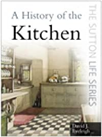 History Of The Kitchen (Life) (Life) (Life)
