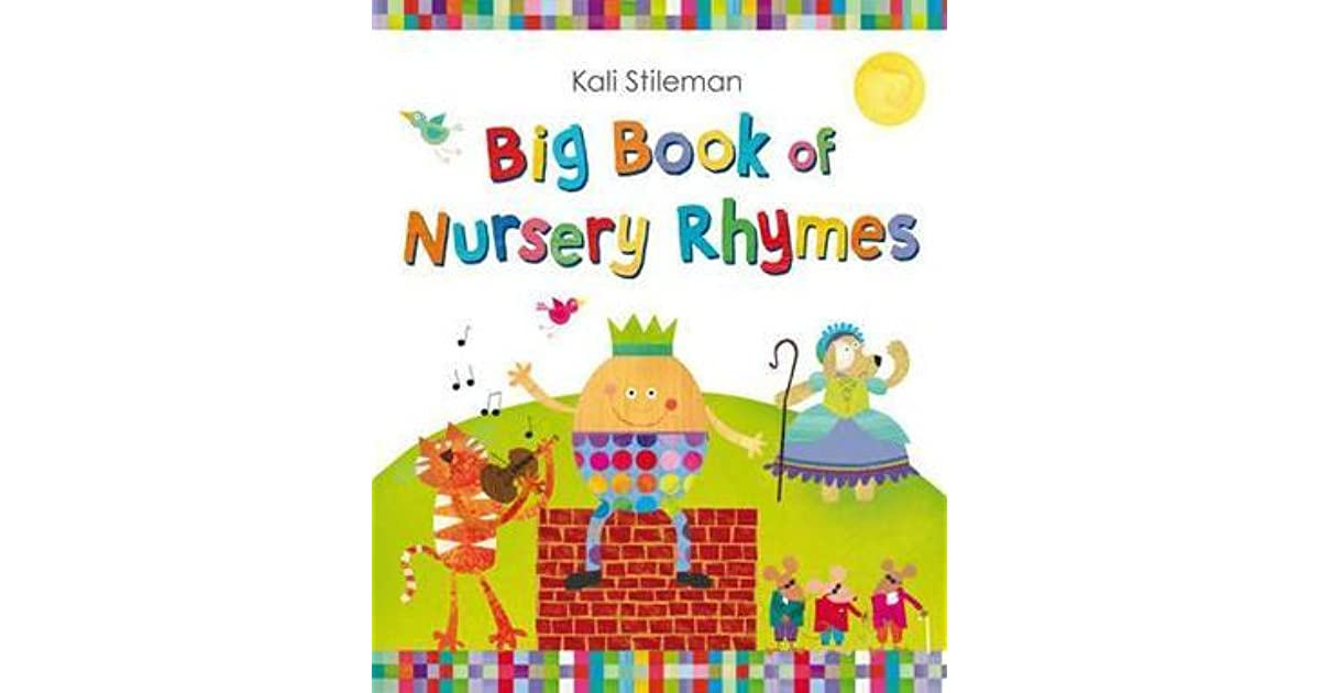 Big Book Of Nursery Rhymes By Kali Stileman By Kali Stileman
